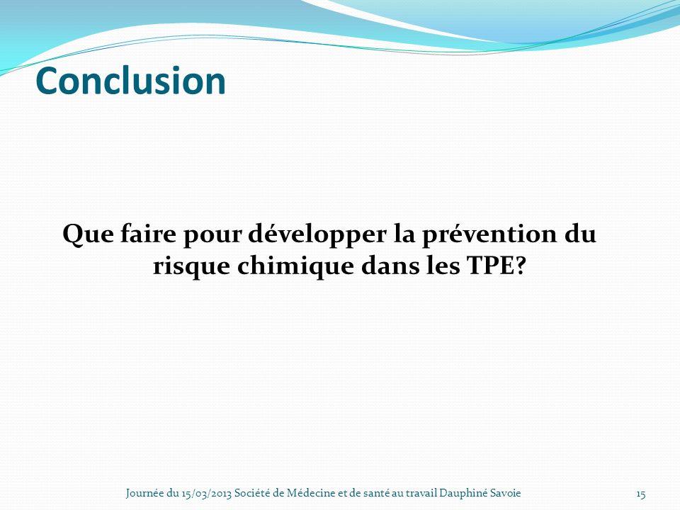 Conclusion Que faire pour développer la prévention du risque chimique dans les TPE