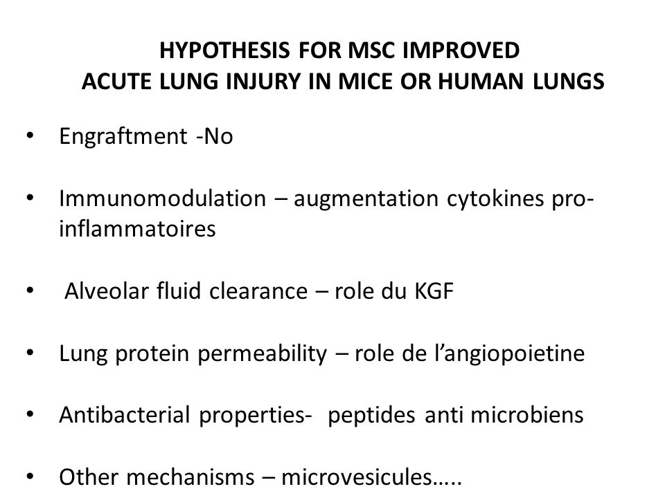 HYPOTHESIS FOR MSC IMPROVED ACUTE LUNG INJURY IN MICE OR HUMAN LUNGS