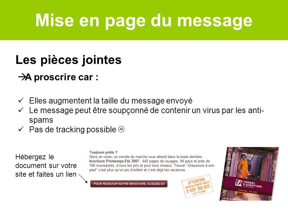 Mise en page du message Les pièces jointes A proscrire car :