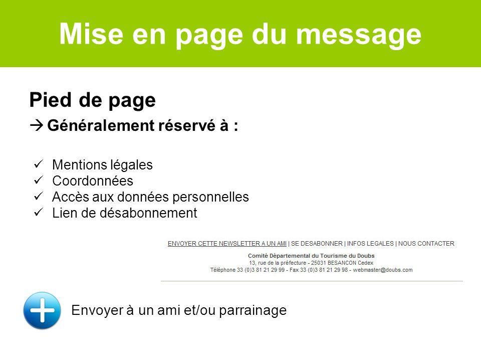 Mise en page du message Pied de page Généralement réservé à :