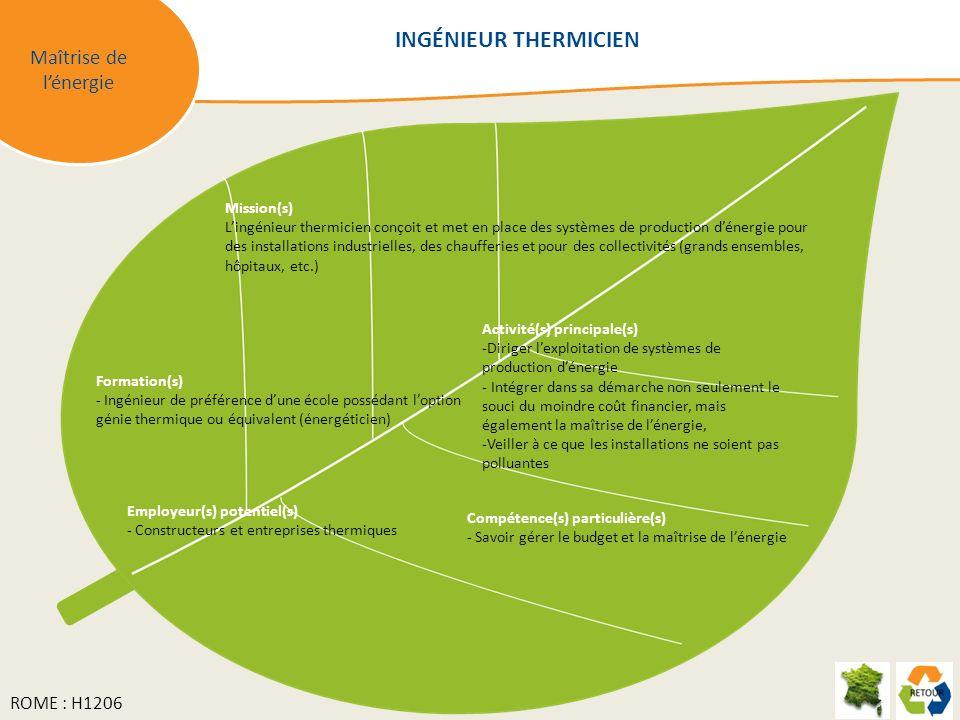 INGÉNIEUR THERMICIEN Maîtrise de l'énergie ROME : H1206 Mission(s)