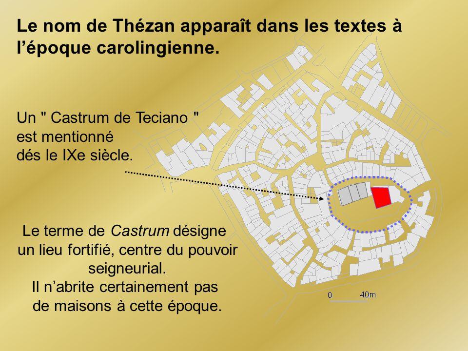 Le nom de Thézan apparaît dans les textes à l'époque carolingienne.