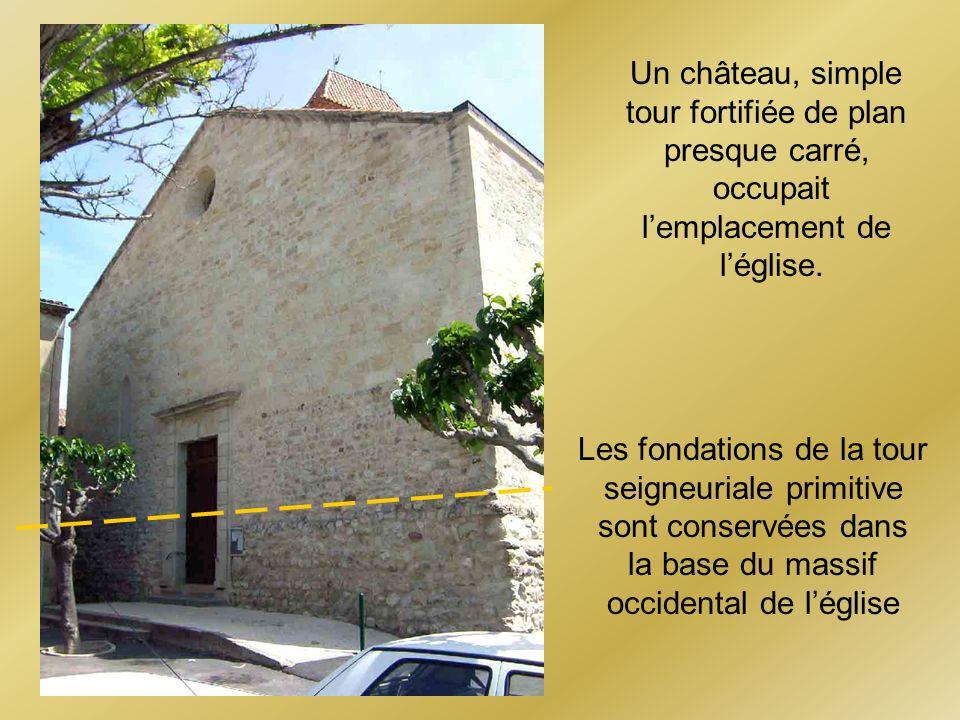 Les fondations de la tour seigneuriale primitive sont conservées dans