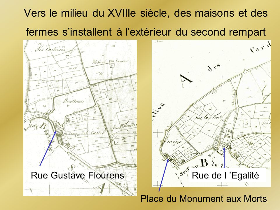 Vers le milieu du XVIIIe siècle, des maisons et des fermes s'installent à l'extérieur du second rempart