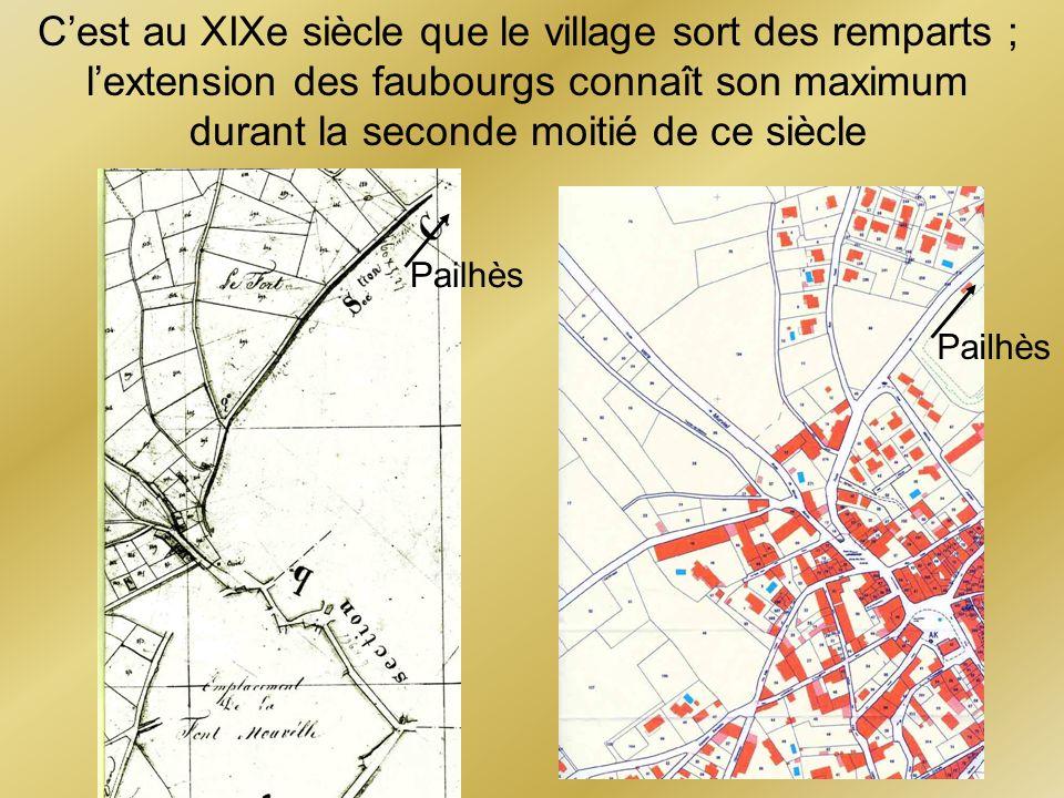 C'est au XIXe siècle que le village sort des remparts ; l'extension des faubourgs connaît son maximum durant la seconde moitié de ce siècle