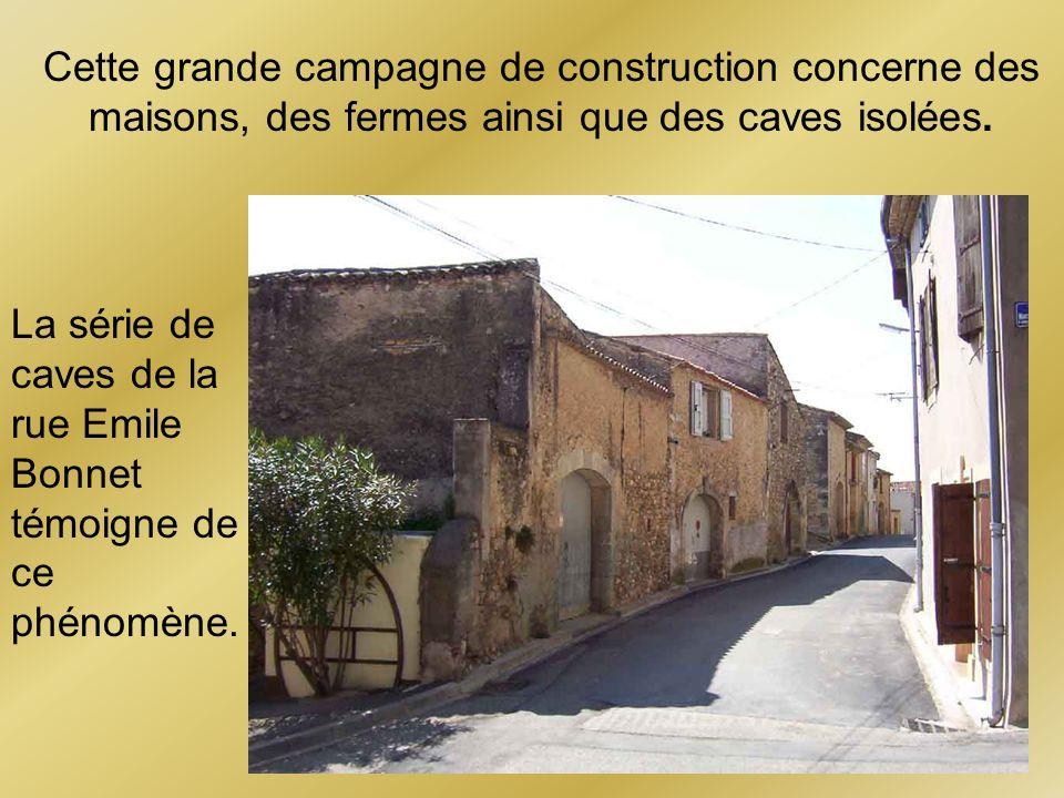 Cette grande campagne de construction concerne des maisons, des fermes ainsi que des caves isolées.