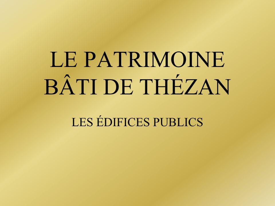 LE PATRIMOINE BÂTI DE THÉZAN LES ÉDIFICES PUBLICS