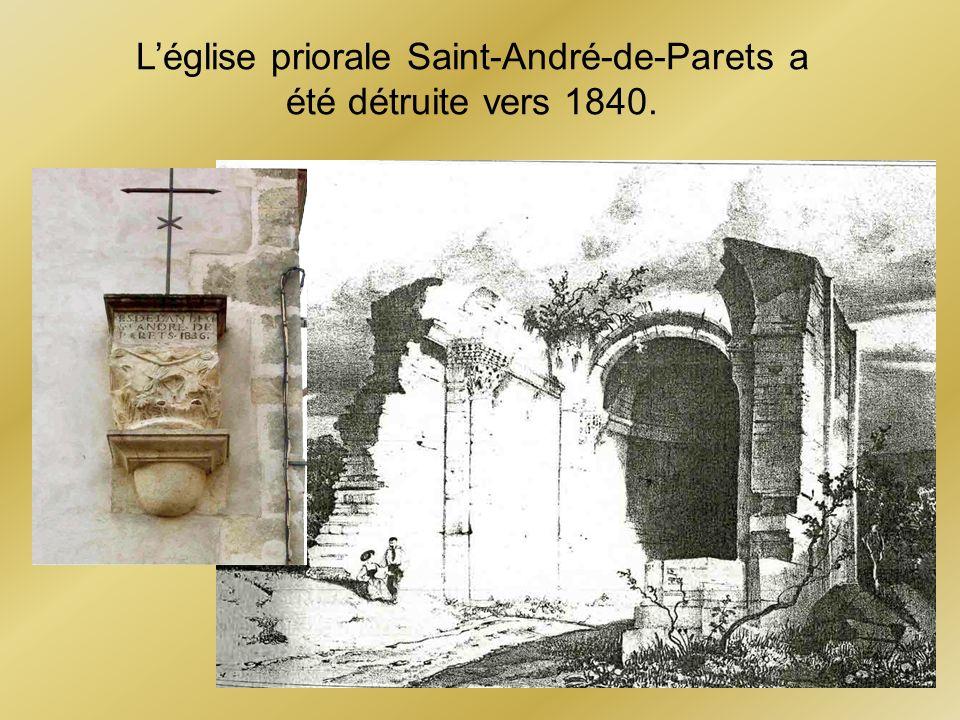 L'église priorale Saint-André-de-Parets a été détruite vers 1840.