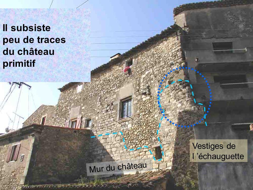 Il subsiste peu de traces du château primitif Vestiges de