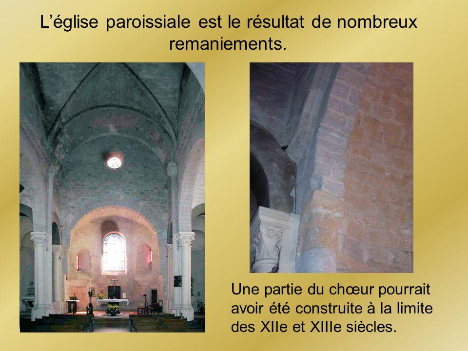 L'église paroissiale est le résultat de nombreux remaniements.