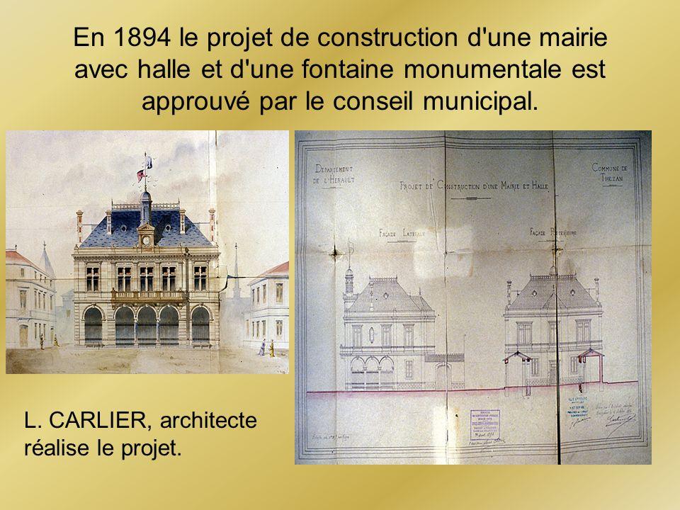 En 1894 le projet de construction d une mairie avec halle et d une fontaine monumentale est approuvé par le conseil municipal.