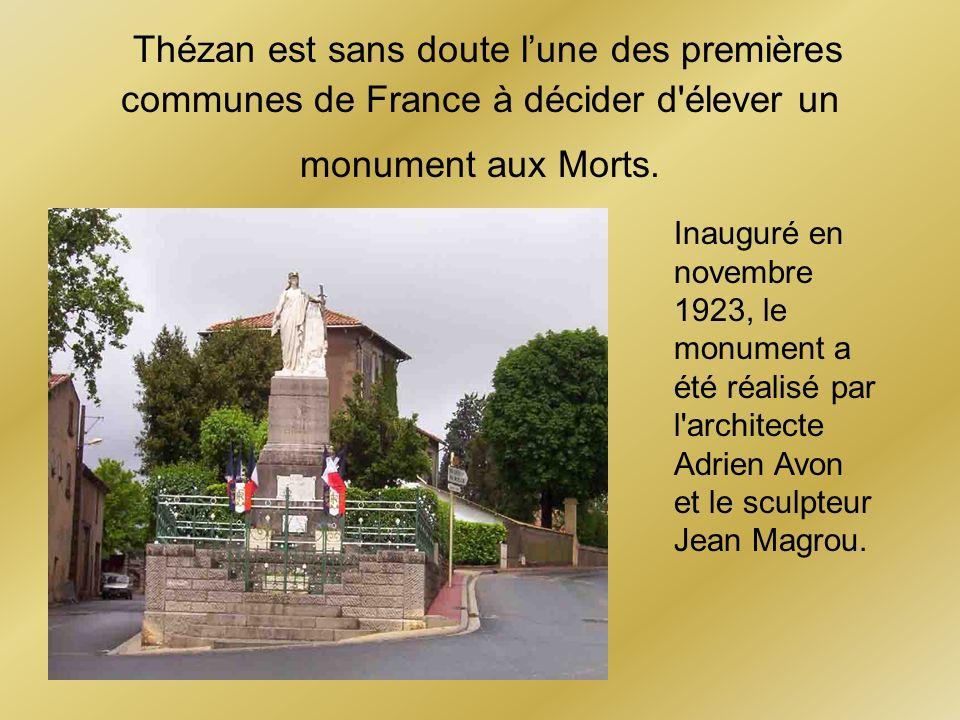 Thézan est sans doute l'une des premières communes de France à décider d élever un monument aux Morts.