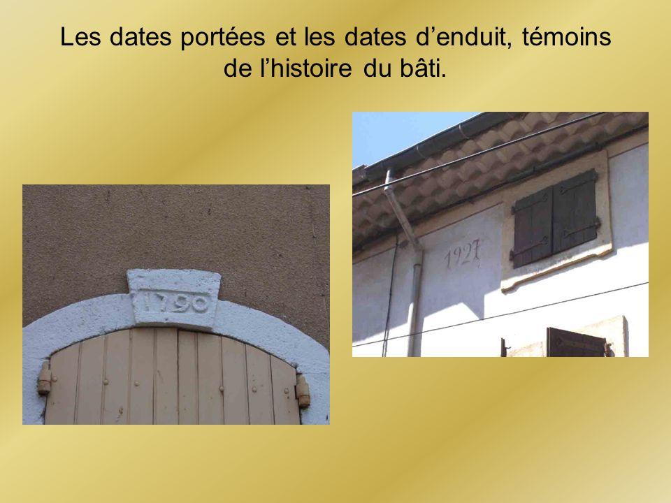 Les dates portées et les dates d'enduit, témoins de l'histoire du bâti.