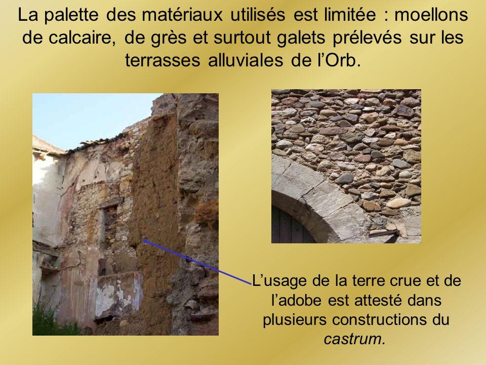 La palette des matériaux utilisés est limitée : moellons de calcaire, de grès et surtout galets prélevés sur les terrasses alluviales de l'Orb.