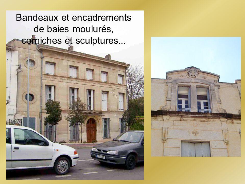Bandeaux et encadrements de baies moulurés, corniches et sculptures...