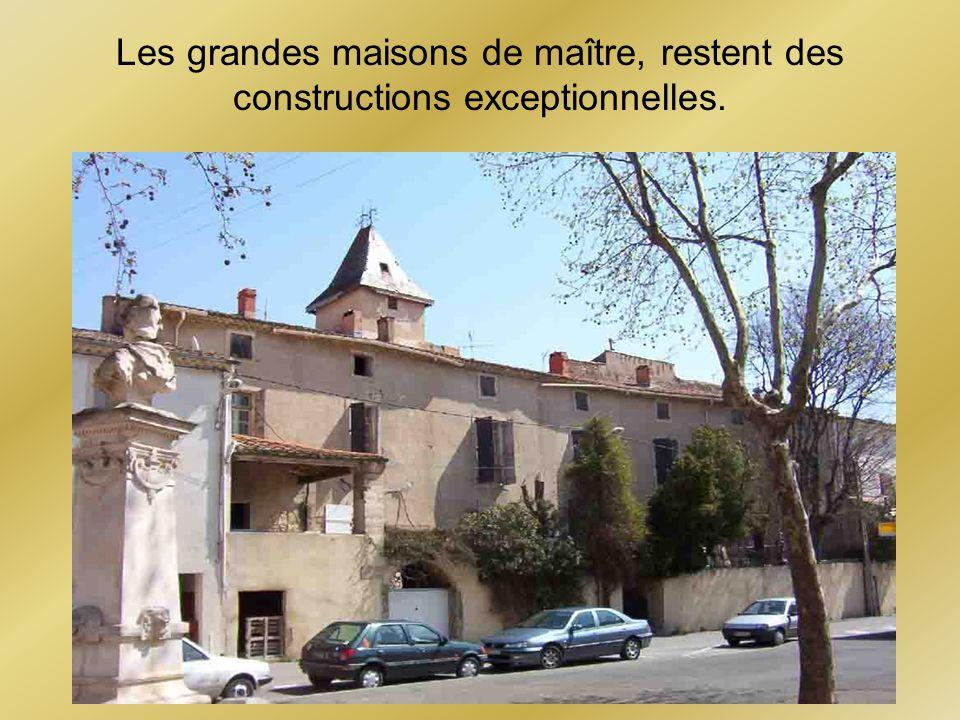 Les grandes maisons de maître, restent des constructions exceptionnelles.