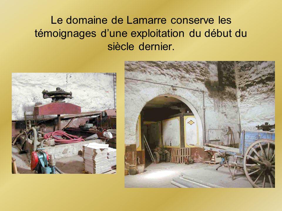 Le domaine de Lamarre conserve les témoignages d'une exploitation du début du siècle dernier.