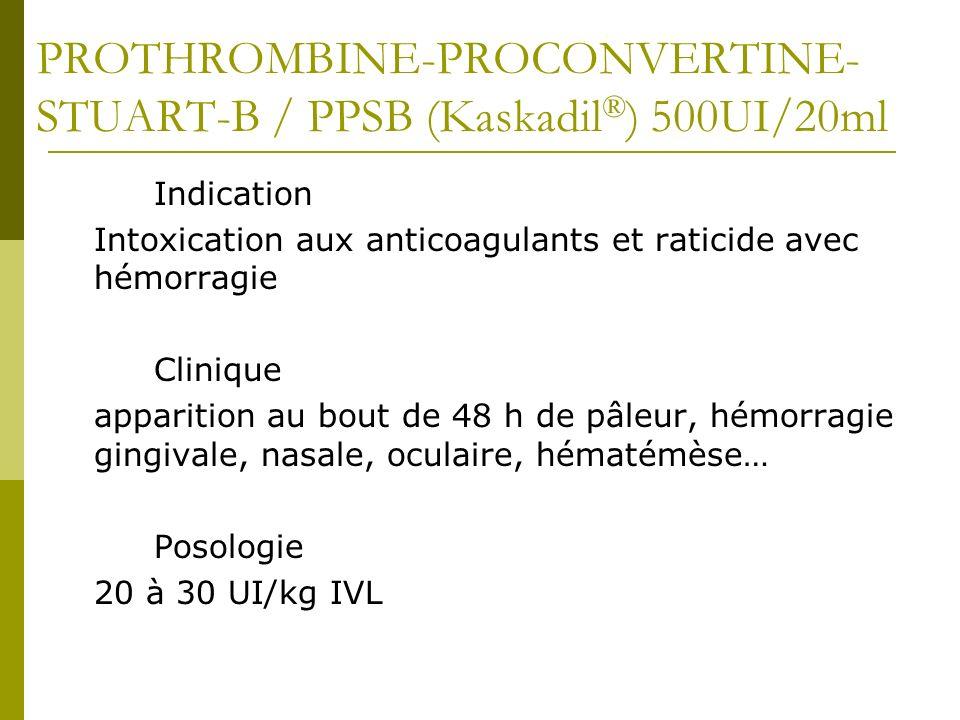 PROTHROMBINE-PROCONVERTINE-STUART-B / PPSB (Kaskadil®) 500UI/20ml