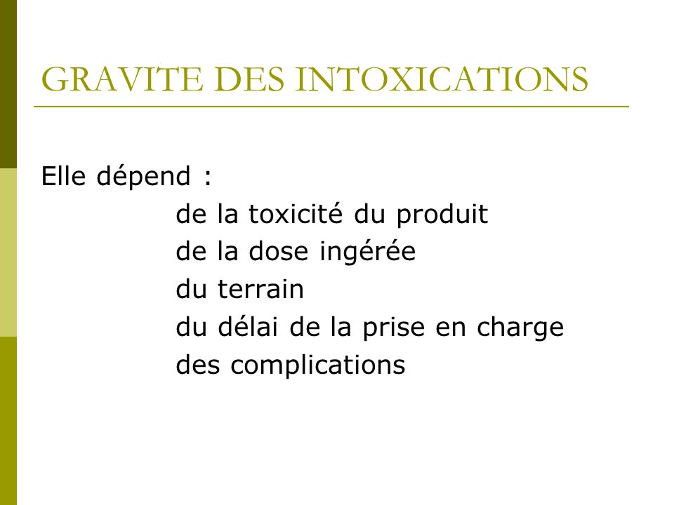 GRAVITE DES INTOXICATIONS