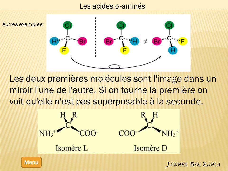 Les acides α-aminés Autres exemples: