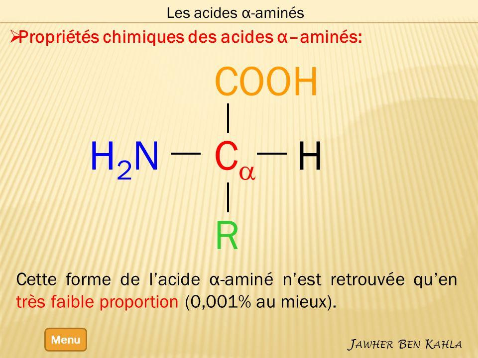 Ca COOH H2N H R Propriétés chimiques des acides α–aminés: