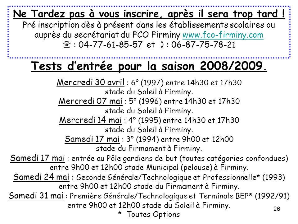 Tests d'entrée pour la saison 2008/2009.