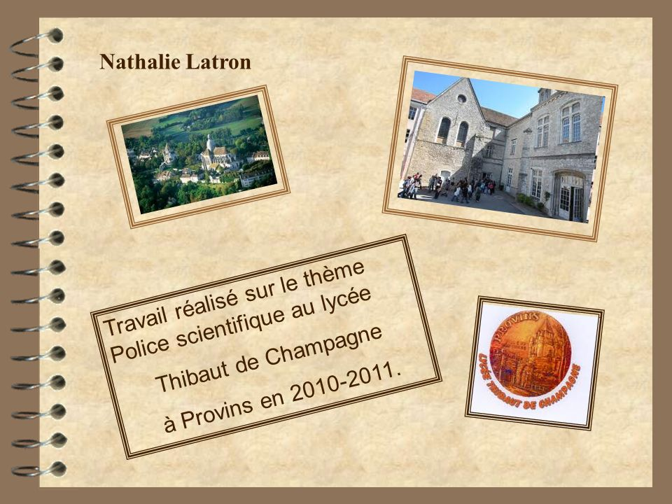 Nathalie Latron Travail réalisé sur le thème Police scientifique au lycée.