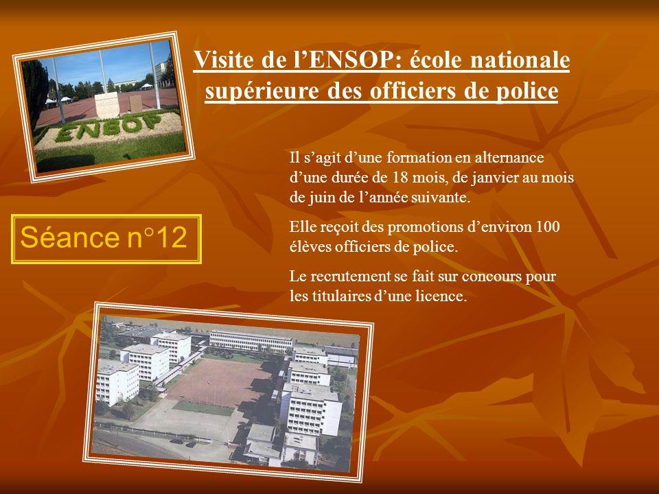 Visite de l'ENSOP: école nationale supérieure des officiers de police