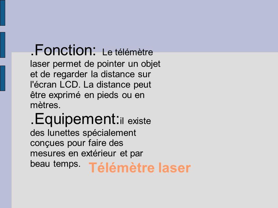 .Fonction: Le télémètre laser permet de pointer un objet et de regarder la distance sur l écran LCD. La distance peut être exprimé en pieds ou en mètres.
