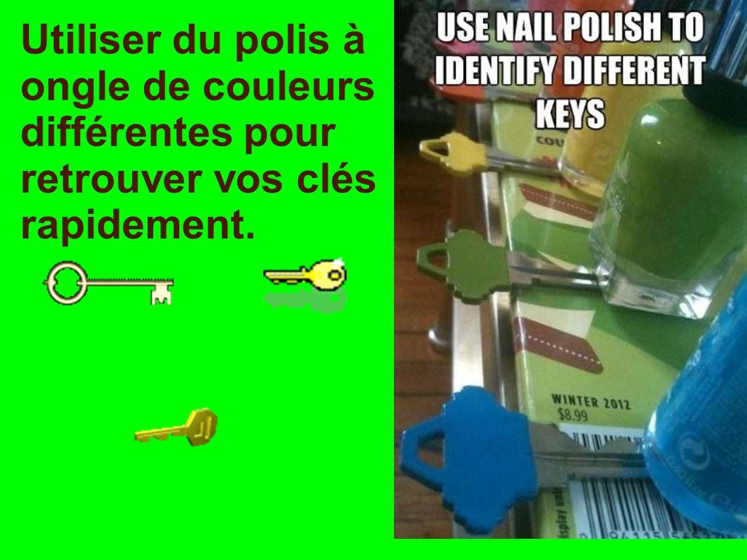 Utiliser du polis à ongle de couleurs différentes pour retrouver vos clés rapidement.
