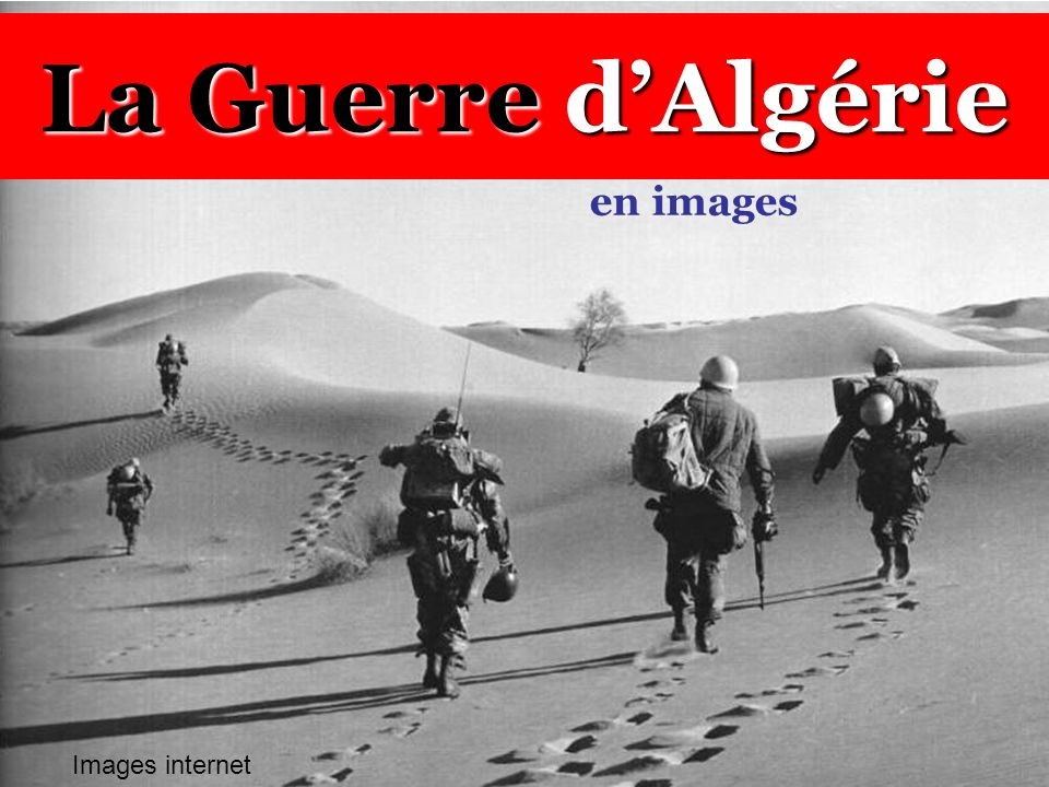 La Guerre d'Algérie en images Images internet