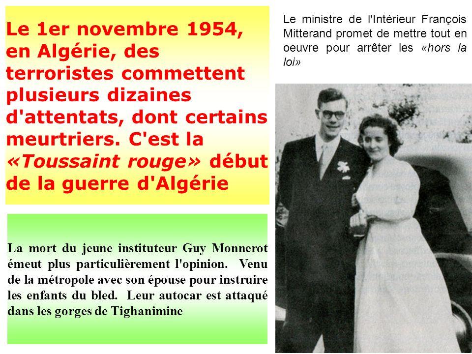 Le 1er novembre 1954, en Algérie, des terroristes commettent plusieurs dizaines d attentats, dont certains meurtriers. C est la «Toussaint rouge» début de la guerre d Algérie