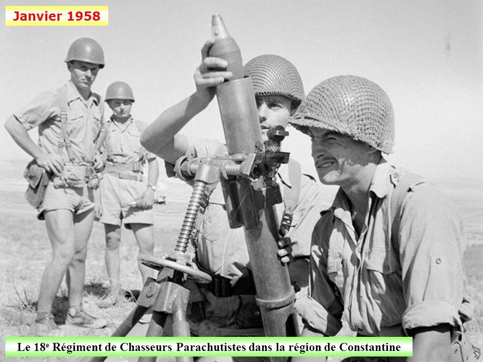 Janvier 1958 Le 18e Régiment de Chasseurs Parachutistes dans la région de Constantine
