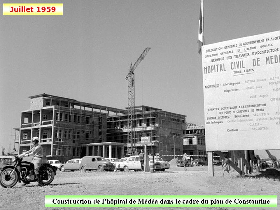 Juillet 1959 Construction de l'hôpital de Médéa dans le cadre du plan de Constantine