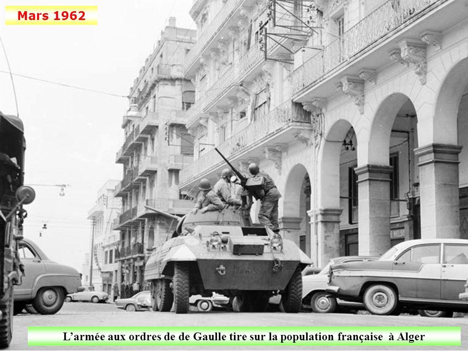 Mars 1962 L'armée aux ordres de de Gaulle tire sur la population française à Alger