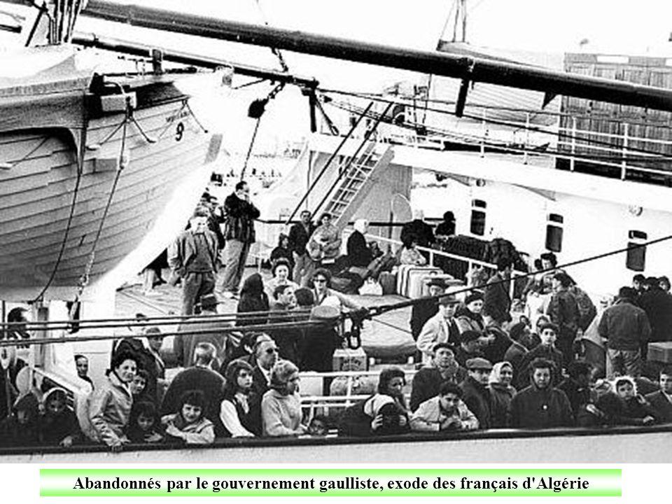 Abandonnés par le gouvernement gaulliste, exode des français d Algérie