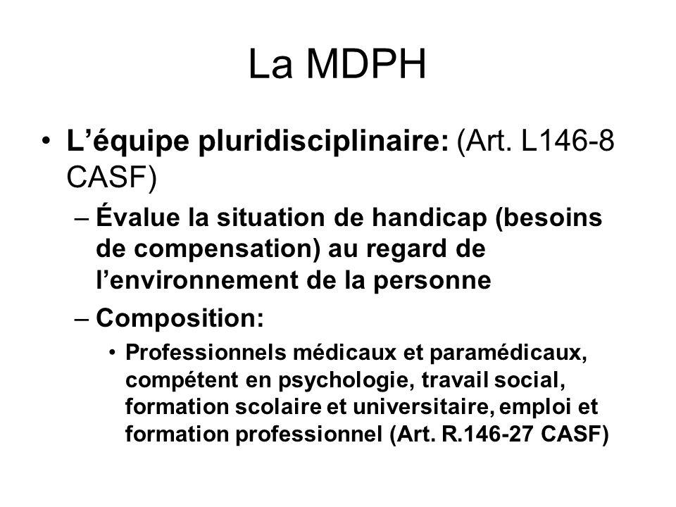 La MDPH L'équipe pluridisciplinaire: (Art. L146-8 CASF)