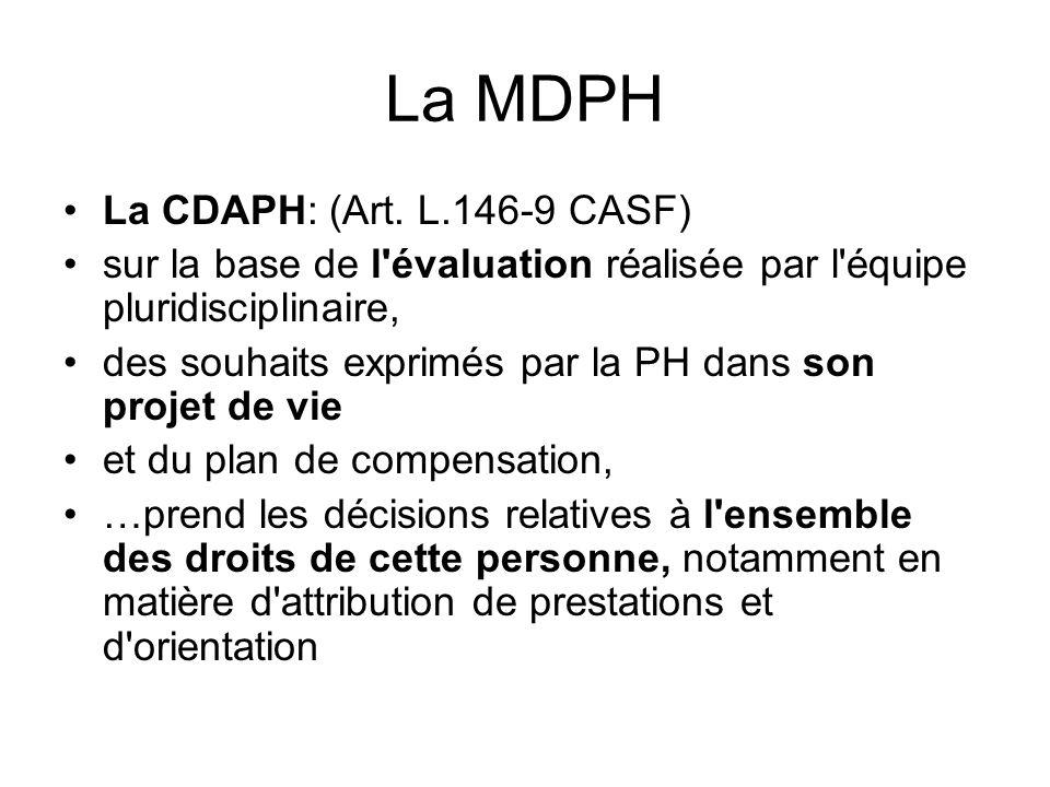 La MDPH La CDAPH: (Art. L.146-9 CASF)