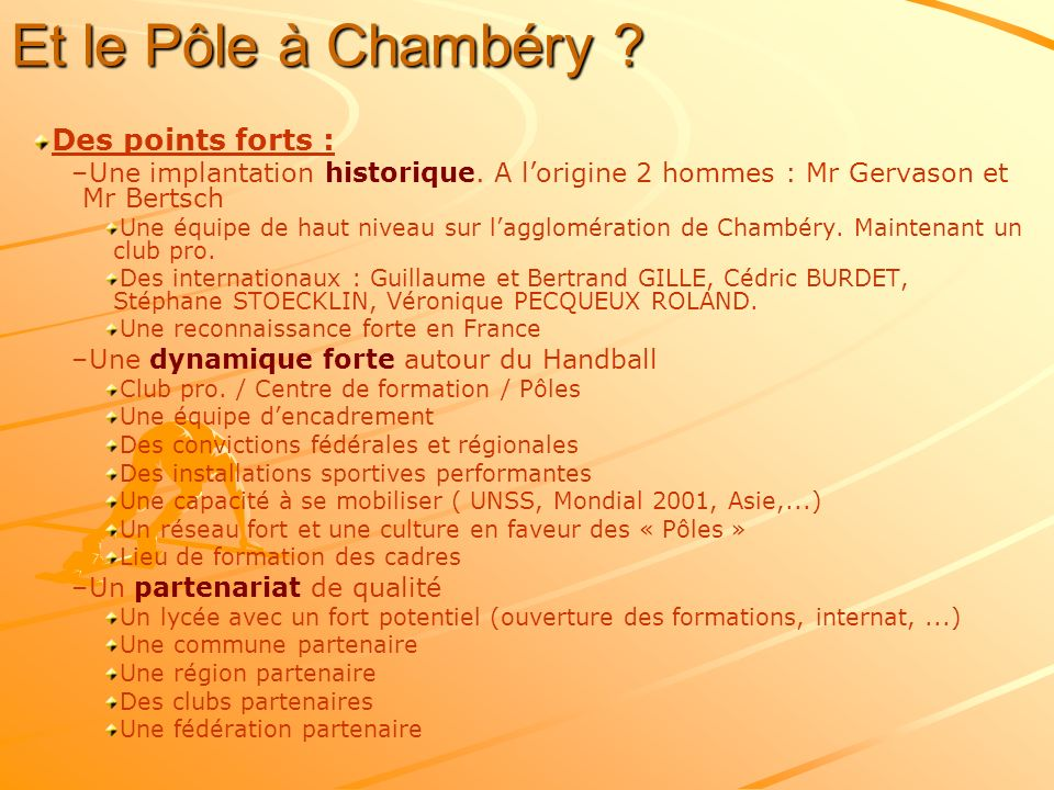 Et le Pôle à Chambéry Des points forts :
