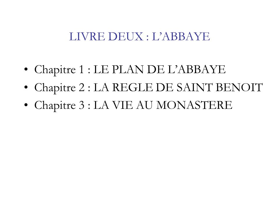 LIVRE DEUX : L'ABBAYE Chapitre 1 : LE PLAN DE L'ABBAYE.