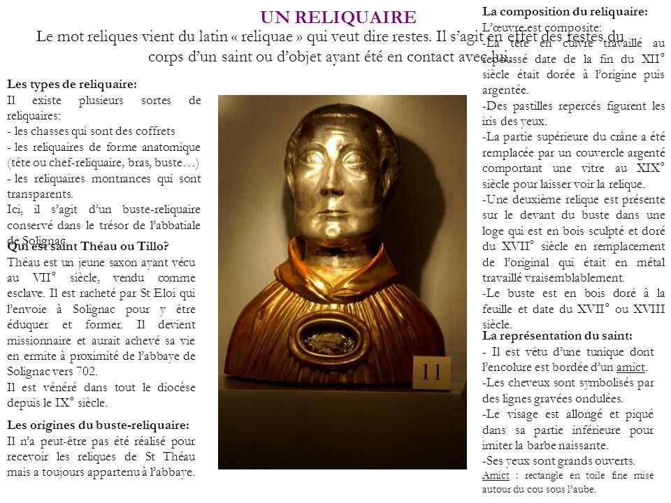UN RELIQUAIRE La composition du reliquaire: L'œuvre est composite: