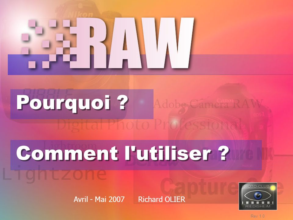 Pourquoi Comment l utiliser Avril - Mai 2007 Richard OLIER Rev 1.0