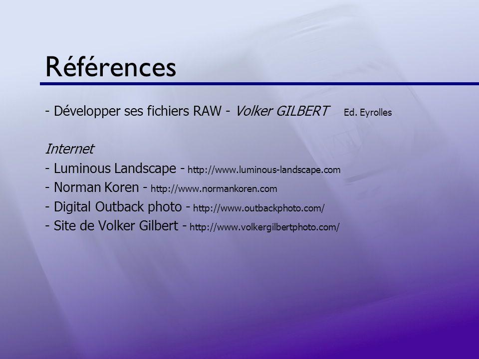 Références - Développer ses fichiers RAW - Volker GILBERT Ed. Eyrolles