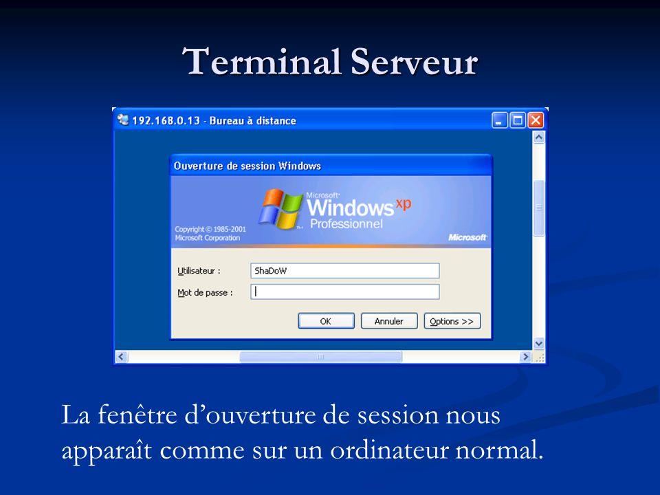 Terminal Serveur La fenêtre d'ouverture de session nous apparaît comme sur un ordinateur normal.