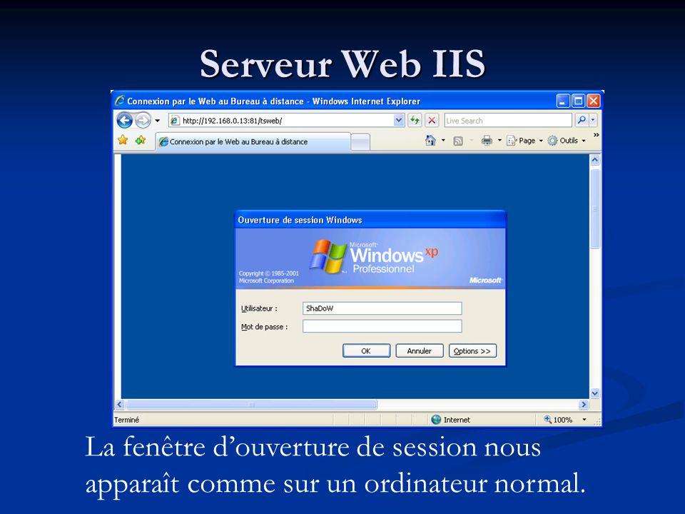 Serveur Web IIS La fenêtre d'ouverture de session nous apparaît comme sur un ordinateur normal.
