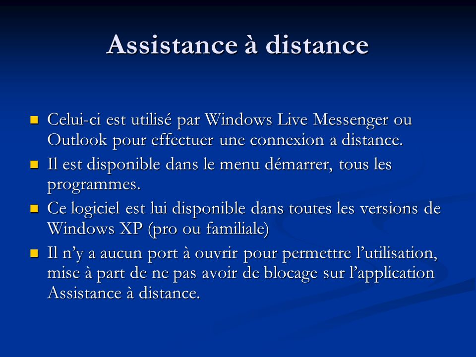 Assistance à distance Celui-ci est utilisé par Windows Live Messenger ou Outlook pour effectuer une connexion a distance.