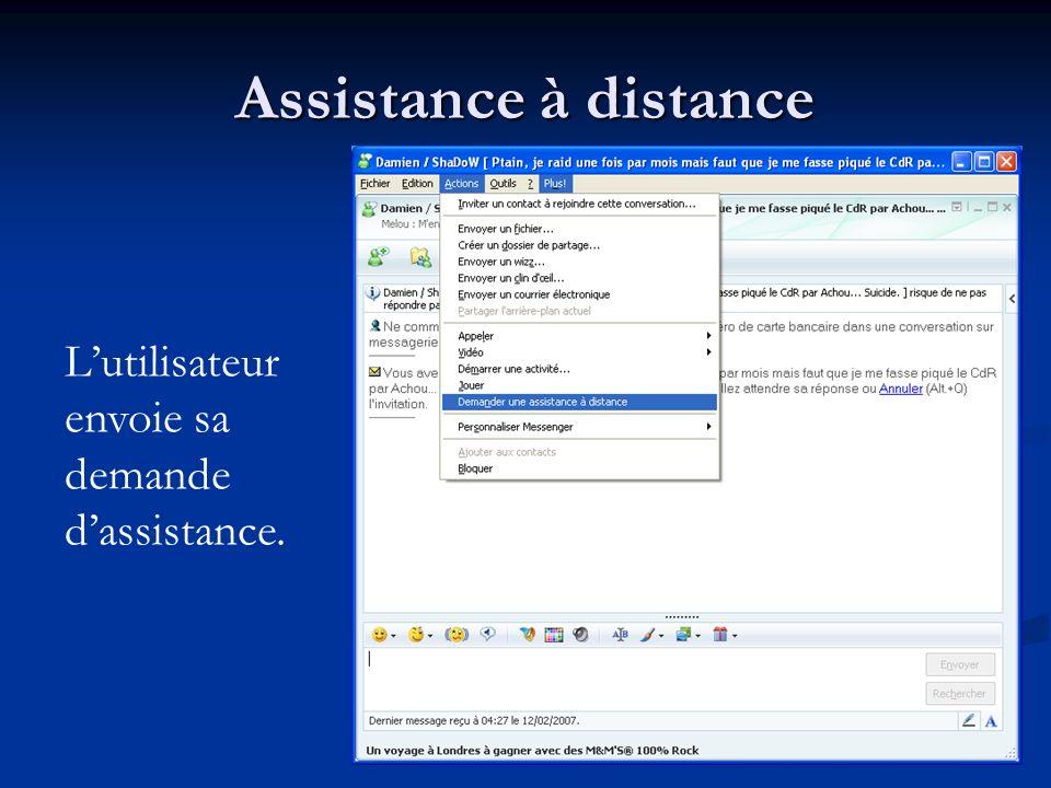 Assistance à distance L'utilisateur envoie sa demande d'assistance.