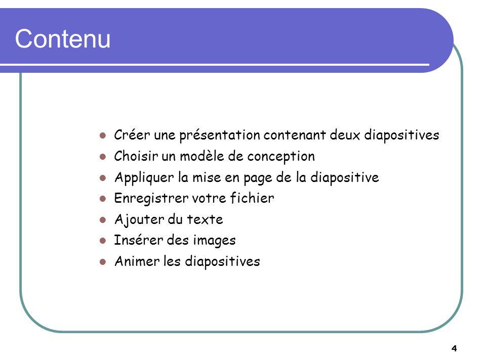 Contenu Créer une présentation contenant deux diapositives