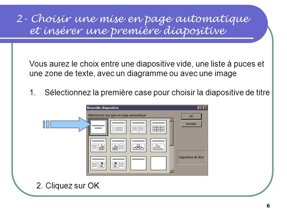 2- Choisir une mise en page automatique et insérer une première diapositive