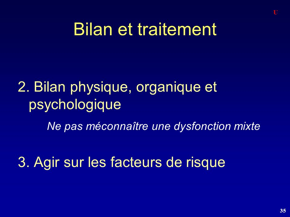 Bilan et traitement 2. Bilan physique, organique et psychologique